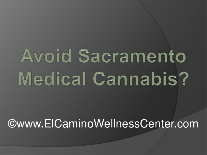 Avoid Sacramento Medical Cannabis?