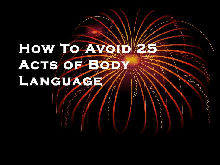 How To Avoid 25 Acts of Body Language