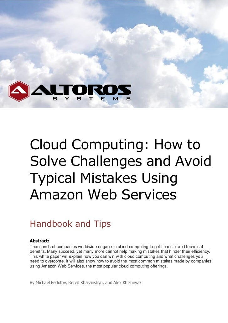 Cloud Computing: How toSolve Challenges and AvoidTypical Mistakes UsingAmazon Web ServicesHandbook and TipsAbstract:Thousa...