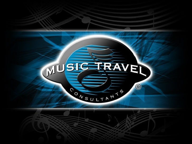 Like Music, Travel is an Art. Travel Planners for the Finest Bands,  Choirs and Orchestras in the World