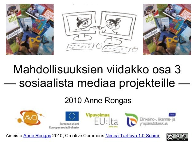 Mahdollisuuksien viidakko osa 3 — sosiaalista mediaa projekteille — 2010 Anne Rongas Aineisto Anne Rongas 2010, Creative C...