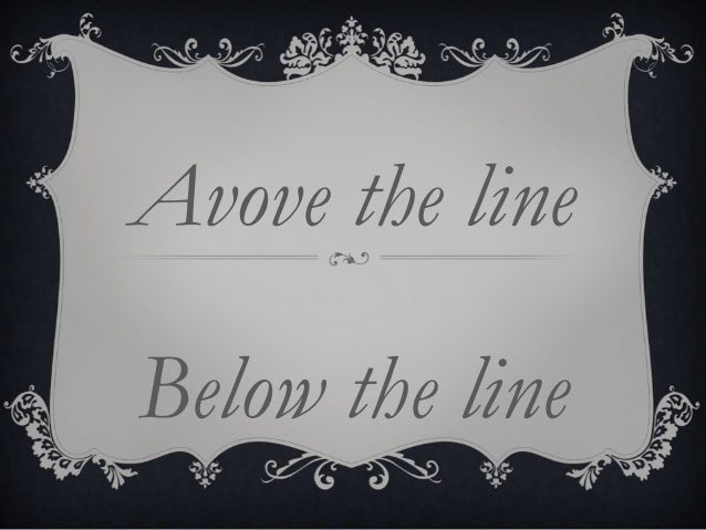 Avove the lineBelow the line