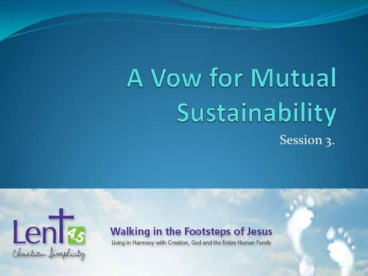 A vow for mutual sustainability