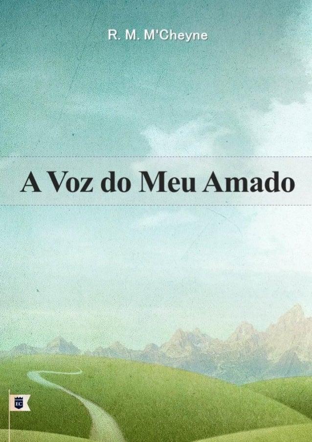 """A Voz do Meu Amado  """"Esta é a voz do meu amado; ei-lo aí, que já vem saltando sobre os montes, pulando sobre os outeiros. ..."""