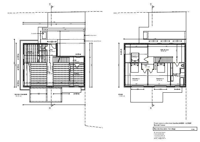 Projet maison unifamiliale famille ANDRE - LORGÉ Rue de France 26, rue de la Ferme F-54 430 REHON + 33 3 82 23 80 79 + 33 ...