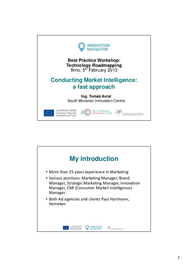 Best Practice Workshop: Technology Roadmapping Brno, 5th February 2013  Conducting Market Intelligence: a fast approach In...