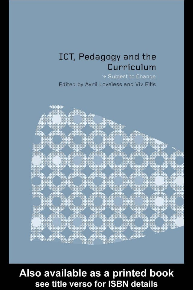 ICT, Pedagogy and the CurriculumThis book explores the impact new information and communicationtechnologies are having on ...