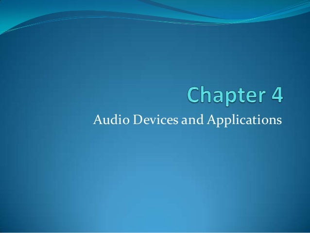 Audio devices and apllications