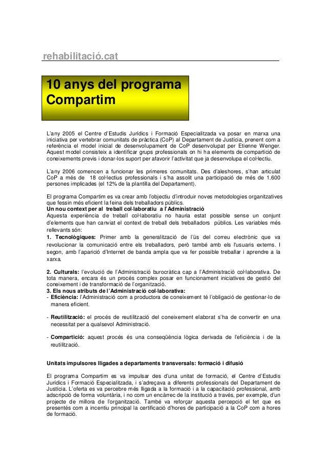 rehabilitació.cat L'any 2005 el Centre d'Estudis Jurídics i Formació Especialitzada va posar en marxa una iniciativa per v...