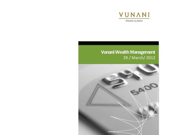 Vunani Wealth Management March 2012