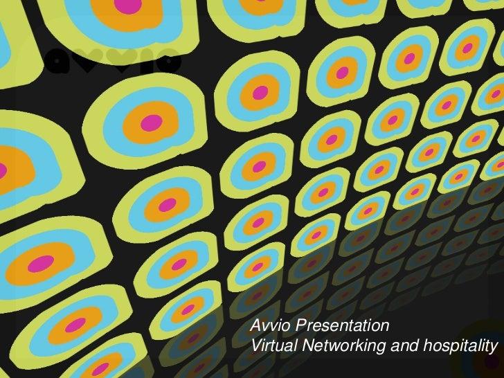 Avvio PresentationVirtual Networking and hospitality