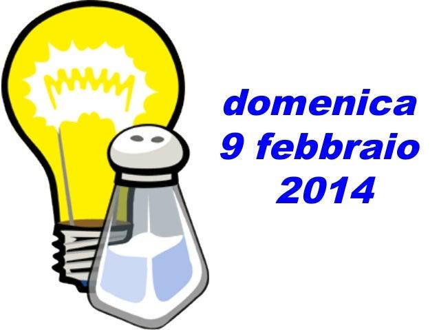 domenica 9 febbraio 2014