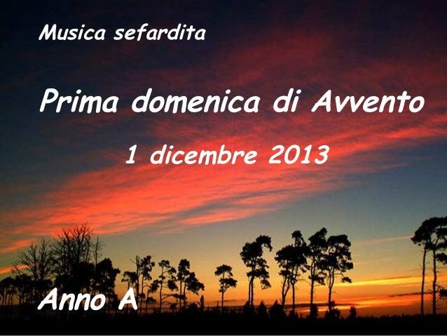 Musica sefardita  Prima domenica di Avvento 1 dicembre 2013  Anno A