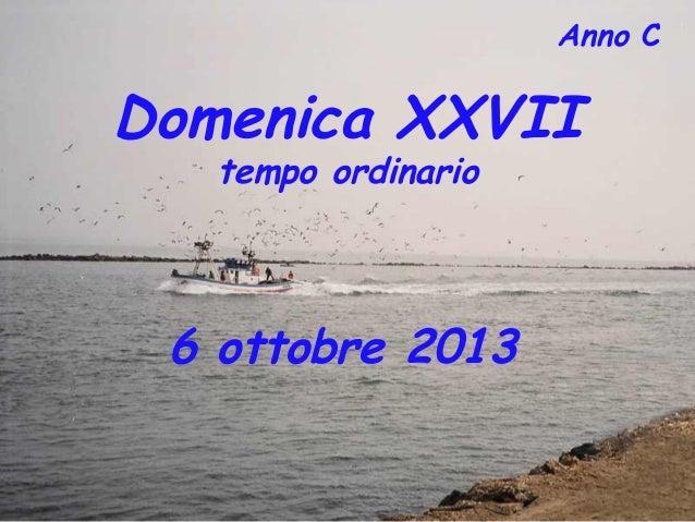 Anno C Domenica XXVII tempo ordinario 6 ottobre 2013