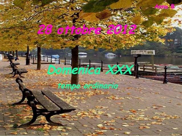 Anno B28 ottobre 2012 Domenica XXX   tempo ordinario