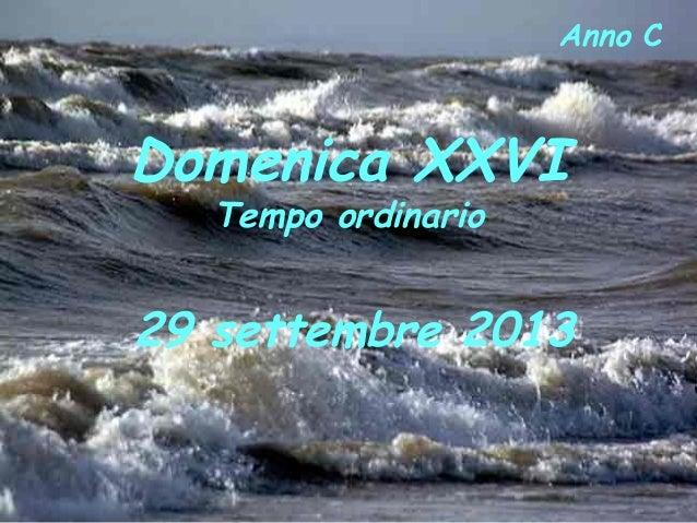 Domenica XXVI Tempo ordinario Anno C 29 settembre 2013