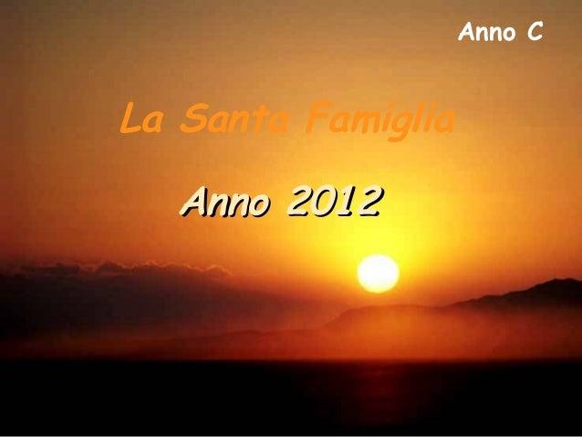 Anno CLa Santa Famiglia  Anno 2012