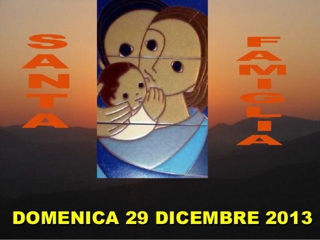 DOMENICA 29 DICEMBRE 2013