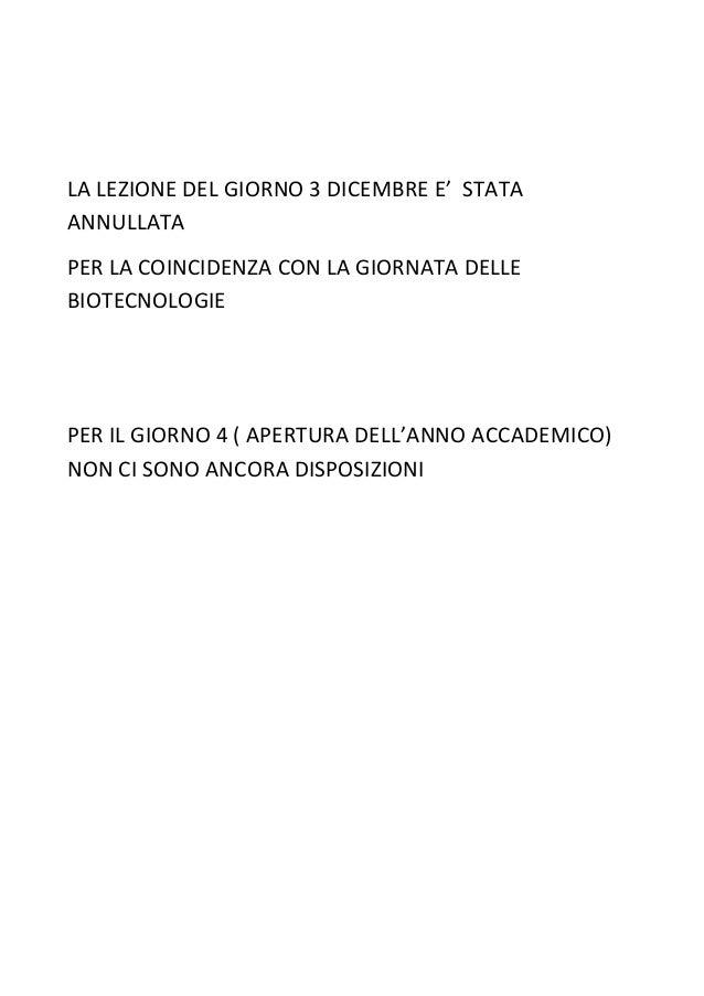 LA LEZIONE DEL GIORNO 3 DICEMBRE E' STATAANNULLATAPER LA COINCIDENZA CON LA GIORNATA DELLEBIOTECNOLOGIEPER IL GIORNO 4 ( A...