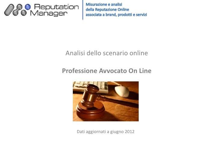 Analisi dello scenario onlineProfessione Avvocato On Line    Dati aggiornati a giugno 2012