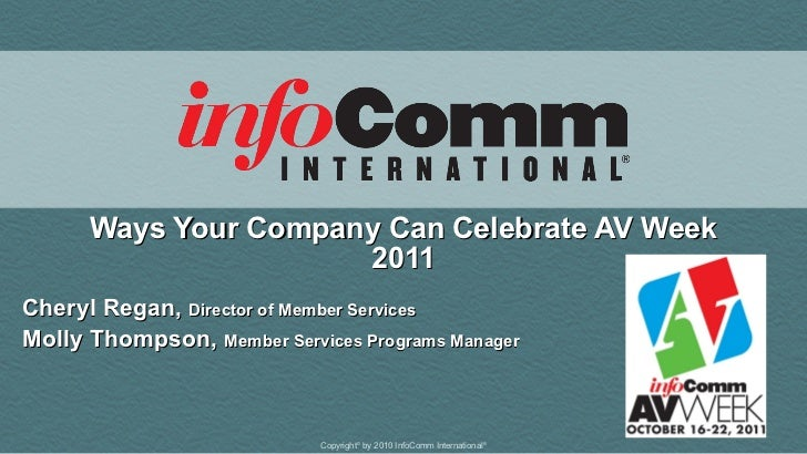 Ways Your Company Can Celebrate AV Week 2011 Cheryl Regan,  Director of Member Services Molly Thompson,  Member Services P...