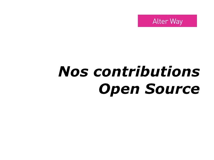Nos contributions      Open Source        ALTER WAY GROUP