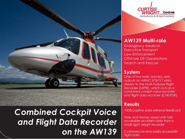 Combined Cockpit Voice and Flight Data Recorder on the AW139 AW139 Multi-role Emergency Medical Executive Transport Law En...