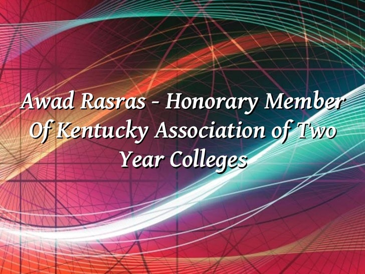 Awad Rasras - Honorary Member Of Kentucky Association of Two         Year Colleges           Free Powerpoint Templates    ...