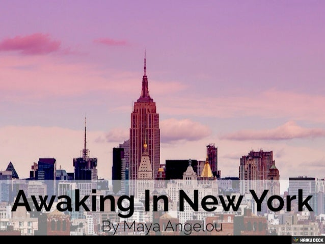 Awaking In New York By Maya Angelou