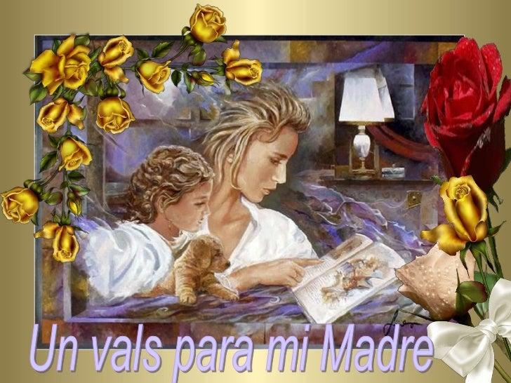 Un vals para mi Madre<br />