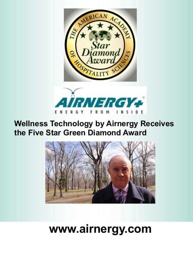 Wellness Technology by Airnergy Receives the Five Star Green Diamond Award www.airnergy.com