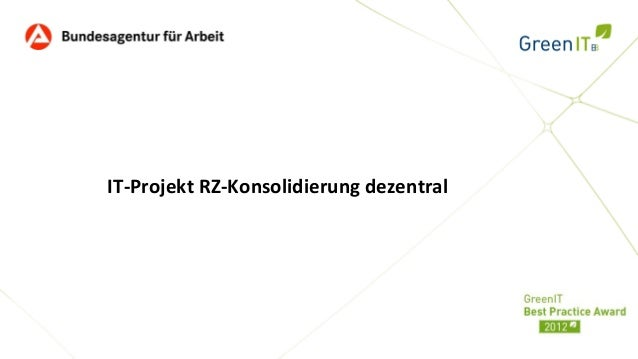 IT-Projekt RZ-Konsolidierung dezentral