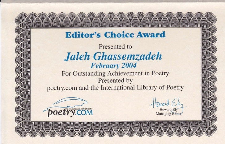 Editors Choice Award                   Presented to      Jaleh Ghassemzadeh               F   ebruary 2004     For Outstan...