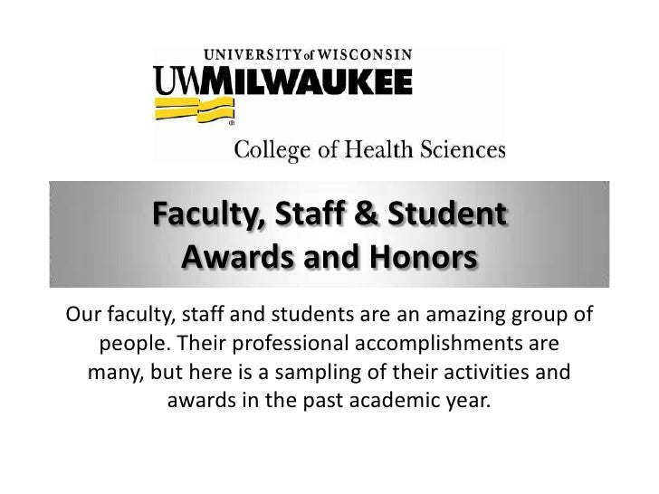 Faculty, Staff & Student          Awards and HonorsOur faculty, staff and students are an amazing group of   people. Their...