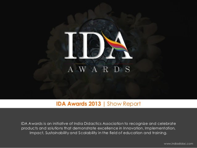 IDA Awards 2013   Show Report IDA Awards is an initiative of India Didactics Association to recognize and celebrate produc...