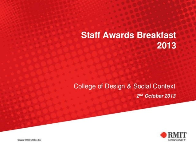 Staff Awards Breakfast 2013  College of Design & Social Context 2nd October 2013