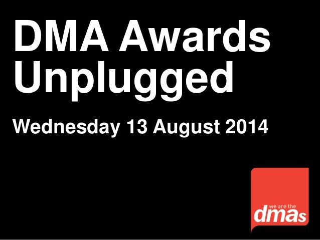 DMA Awards Unplugged Wednesday 13 August 2014