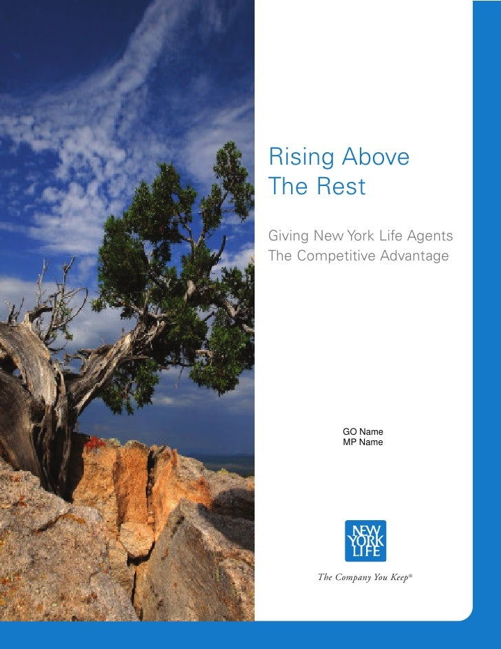 Rising Above The Rest Giving New York Life Agents The Competitive Advantage                 GO Name             MP Name   ...