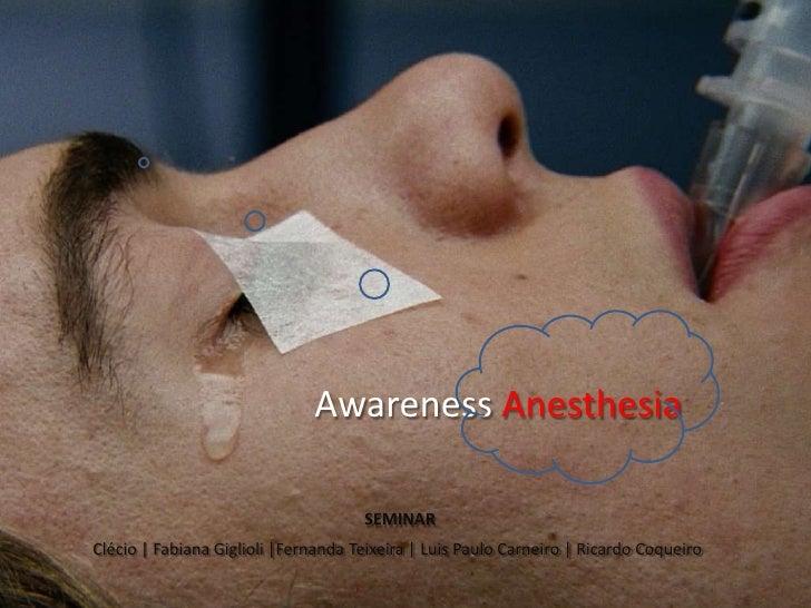Awareness Anesthesia<br />SEMINAR<br />Clécio | Fabiana Giglioli |Fernanda Teixeira | Luis Paulo Carneiro | Ricardo Coquei...