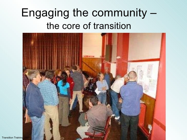 Engaging the community –  the core of transition   Transition Training 2007