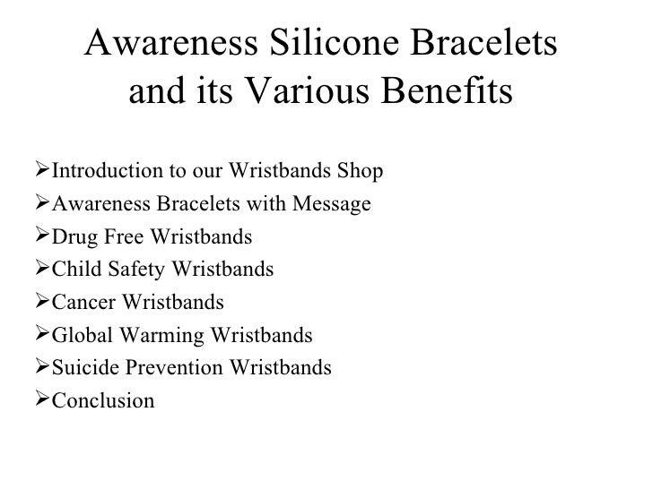 Awareness Silicone Bracelets and its Various Benefits <ul><li>Introduction to our Wristbands Shop </li></ul><ul><li>Awaren...