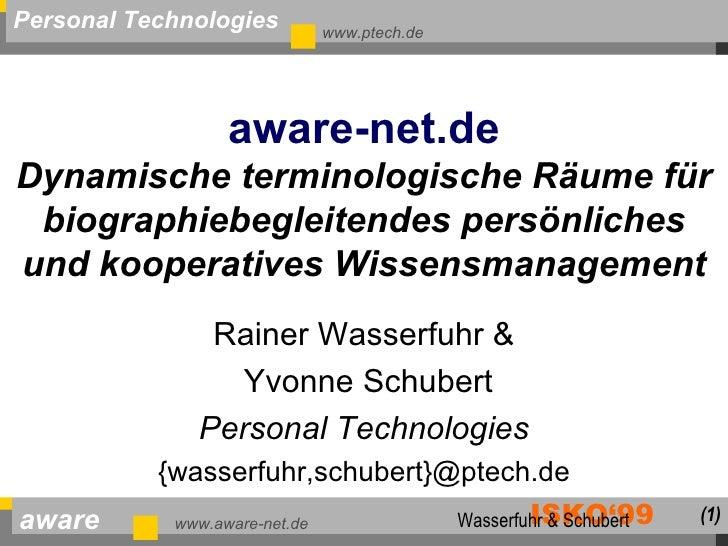 aware-net.de Dynamische terminologische Räume für biographiebegleitendes persönliches und kooperatives Wissensmanagement R...