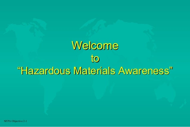 "Welcome to ""Hazardous Materials Awareness""  NFPA Objective 2-1"