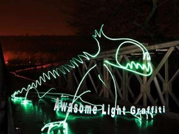 Awasome light graffiti  (catherine)