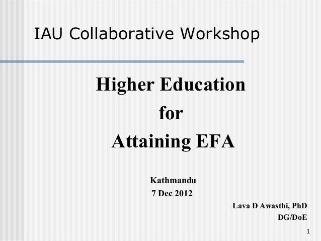 IAU Collaborative Workshop       Higher Education              for        Attaining EFA             Kathmandu             ...