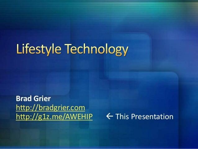 Brad Grier http://bradgrier.com http://g1z.me/AWEHIP  This Presentation