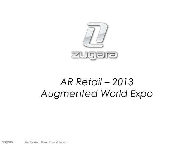 AR Retail – 2013Augmented World ExpoConfidential – Please do not distribute