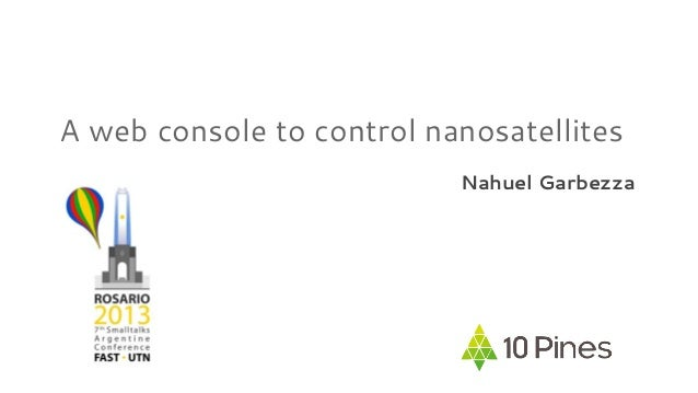 A web console to control nanosatellites Nahuel Garbezza