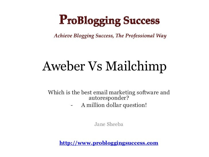 Aweber Vs MailchimpWhich is the best email marketing software and                autoresponder?        - A million dollar ...