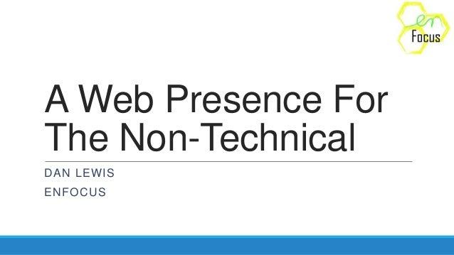 A web presence for the non technical